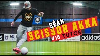 #18 LEARN THE SCISSOR AKKA - Street Football /@seanfreestyle