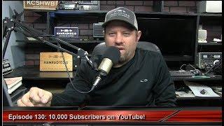 Ham Radio 2.0: Episode 130: 10,000 Subscribers On YouTube!