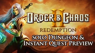 Order & Chaos 2 Redemption - Solo Dungeons & Instant Quests First Look!