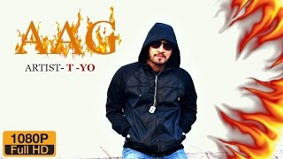 AAG - T YO | Latest Hindi Rap Song 2016 |Tushar Yelne |AAG OFFICIAL MUSIC VIDEO