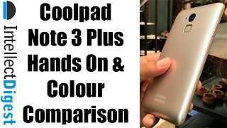 Coolpad Note 3 Plus Hands On And Colour Comparison- Gold VS White Colour | Intellect Digest