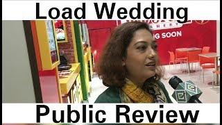 Load Wedding | Public Review/Opinion | Mehwish Hayat | Fahad Mustafa
