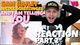 Sam Bailey & Nicole Scherzinger - And I Am Telling You | The X Factor | VS | REACTION PT.2