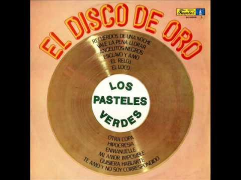 Los Pasteles Verdes El Disco de oro 1987 DISCO COMPLETO