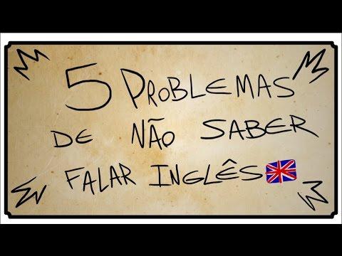 5 PROBLEMAS DE NÃO SABER FALAR INGLÊS