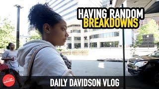 HAVING RANDOM BREAKDOWNS
