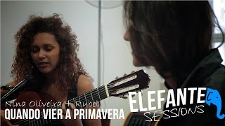 ELEFANTE SESSIONS | Nina Oliveira +  Rubel - Quando vier a primavera