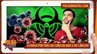 Teoria da Conspiração: A farsa por trás da cura da AIDS e do Câncer?   PoligoPocket