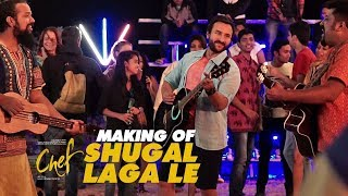 Making of Shugal Laga Le | Chef | Saif Ali Khan | Raja Krishna Menon