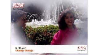 M Sharif - Chaleja Chaleja ( Official Music Video - HD )