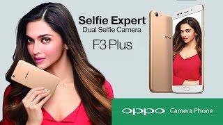 OPPO F3 Plus with Deepika Padukone Selfie Expert