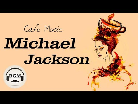 Download Lagu Michael Jackson Cover - Relaxing Jazz & Bossa Nova - Chill Out Cafe Music For Study & Work MP3