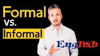 Informal vs. Formal English