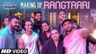 Making of Rangtaari   Loveyatri   Aayush Sharma   Warina Hussain   Yo Yo Honey Singh  Tanishk Bagchi