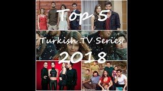 Top 5 Turkish TV Series 2018