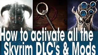 How to activate all the Skyrim DLC's Heartfire, Dawnguard, Dragonborn and Mods