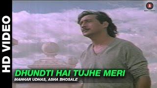 Dhundti Hai Tujhe Meri - Mera Dharam | Manhar Udhas & Asha Bhosle | Jackie Shroff & Amrita Singh