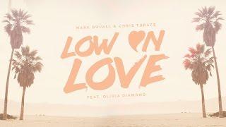 Mark Duvall & Chris Thrace - Low on Love ft. Olivia Diamond (Lyric Video)