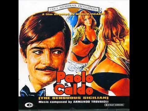 Xxx Mp4 Armando Trovaioli – Paolo Il Caldo The Sensuous Sicilian 3gp Sex