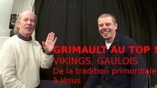 Jacques Grimault au TOP : Vikings, Gaulois... de la tradition primordiale à Jésus 1/2