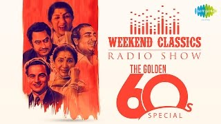 Weekend Classic Radio Show – 60's Special | HD Songs