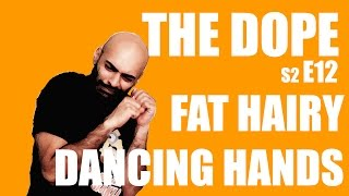 BollywoodGandu - Fat Hairy Dancing Hands - The Dope - Ep 12