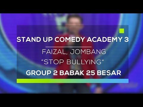 Stand Up Comedy Academy 3 : Faizal, Jombang - Stop Bullying