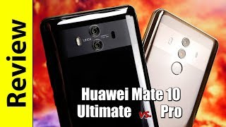 Huawei Mate 10 Ultimate | in-depth Review & Mate 10 Pro comparison