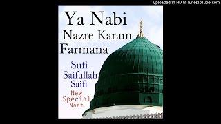 Ya Nabi Nazre Karam Farmana | Sufi Saifullah Saifi [NEW]