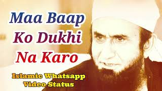 Maa Baap Ko Dukhi Na Karo ❤️ Maulana Tariq Jameel Bayan Whatsapp Status Video ❤️