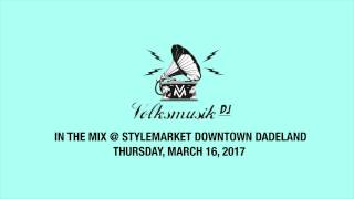 Volksmusik DJ at Style Market in Downtown Dadeland - Thursday, March 16, 2017