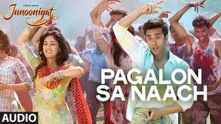 Pagalon Sa Naach Video Song   | JUNOONIYAT   Pulkit Samrat, Yami Gautam