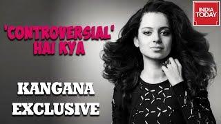 'Mumbai Media Controlled By Movie Mafia' : Kangana Ranaut Exclusive Interview To India Today