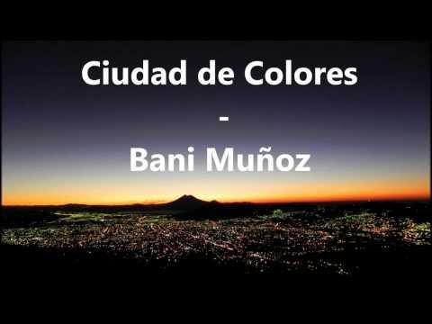 Xxx Mp4 Bani Muoz Ciudad De Colores Letra 3gp Sex