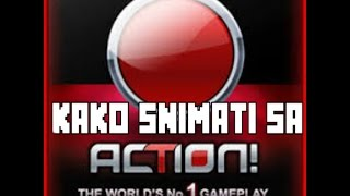 TUTORIAL!!Kako snimati sa Action-om?by ItzZarLa