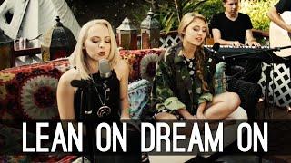 Lean On Dream On - Major Lazer Aerosmith Mashup | Lia Marie Johnson and Madilyn Bailey Cover