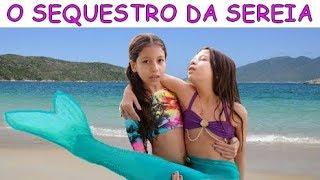 O SEQUESTRO DA SEREIA - PARTE 1