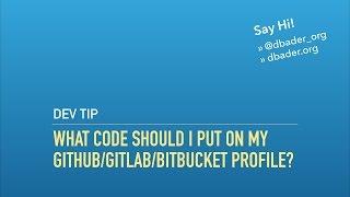What Code Should I Put On My GitHub/GitLab/BitBucket Profile?