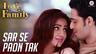 Sar Se Paon Tak   Love U Family   Kashyap & Aksha Pardasany   Prathmesh Tambe   Tannmay Pahwa