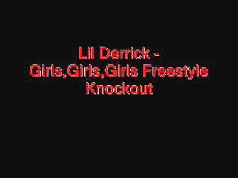 Lil Derrick Girls Girls Girls freestyle