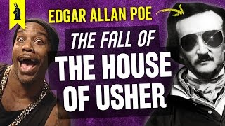 The Fall of the House of Usher by Edgar Allan Poe –Thug Notes Summary & Analysis