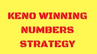 Keno Winning Numbers Strategy - Best Keno Jackpot Strategy - Use This Keno Strategy