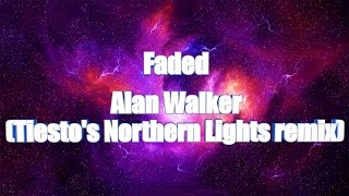 LYRICS | Faded - Alan Walker (Tiesto's Northern Lights remix)