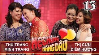 MẸ CHỒNG - NÀNG DÂU | Tập 13 FULL | Thu Trang - Minh Trang | Thị Cửu - Diễm Hương | 100617 🌺
