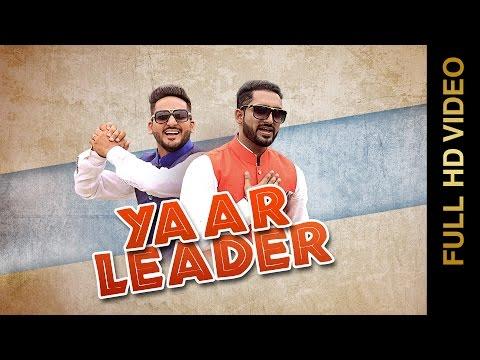 New Punjabi Songs 2016 || YAAR LEADER || SACHIN & SONA || Punjabi Songs 2016