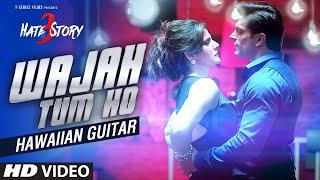 Wajah Tum Ho Video Song   Hate Story 3   Zareen Khan, Karan Singh   Armaan Malik  -Youtube