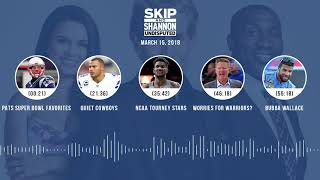 UNDISPUTED Audio Podcast (3.15.18) with Skip Bayless, Shannon Sharpe, Joy Taylor | UNDISPUTED