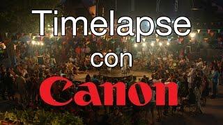 Cómo hacer un Time Lapse con una cámara Canon - Tutorial en español