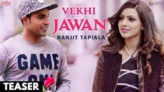 Vekhi Jawan - Teaser | Ranjit Tapiala | New Punjabi Song 2017 | Saga Music