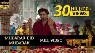 Download Mubarak Eid Mubarak | Badshah - The Don | Jeet | Nusrat Faria | Shraddha Das | Bengali Movie Songs 3Gp Mp4